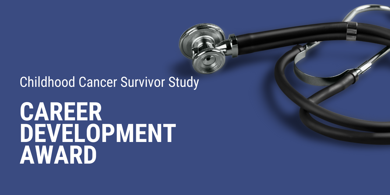 Interested in childhood cancer survivorship research? Apply now for support to get started.